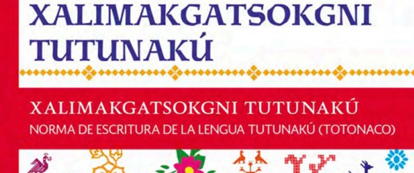Publica IVEA Normas de Escritura de la Lengua Indígena Nacional Tutunakú